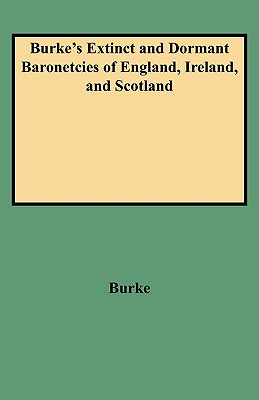 Image for Burke's Extinct and Dormant Baronetcies of England, Ireland, and Scotland
