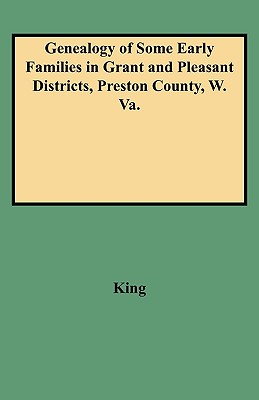 Image for Genealogy of Some Early Families in Grant and Pleasant Districts, Preston County, W. Va.