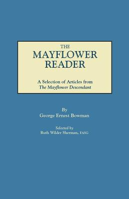 The Mayflower Reader. A Selection of Articles from The Mayflower Descendant, Bowman, George Ernest