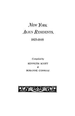 Image for New York Alien Residents, 1825-1848