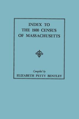 Index to the 1800 Census of Massachusetts, Bentley, Elizabeth Petty