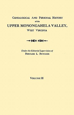 Genealogical and Personal History of the Upper Monongahela Valley, West Virginia. In Two Volumes. Volume II, Bernard L. Butcher