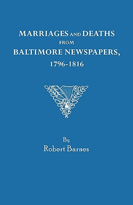 Image for Marriages and Deaths from Baltimore Newspapers, 1796-1816