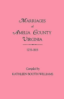 Image for Marriages of Amelia County, Virginia 1735-1815