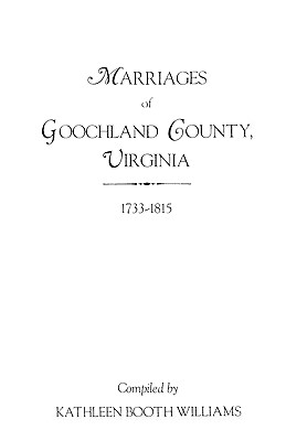 Image for Marriages of Goochland County, Virginia, 1733-1815