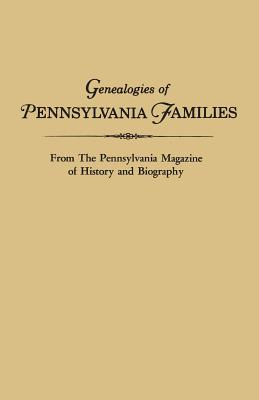 Image for Genealogies of Pennsylvania Families: from �The Pennsylvania Magazine of History and Biography�