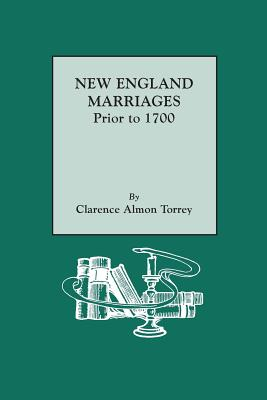 Image for New England Marriages Prior to 1700: 6th printing. With an updated Introduction by Gary Boyd Roberts