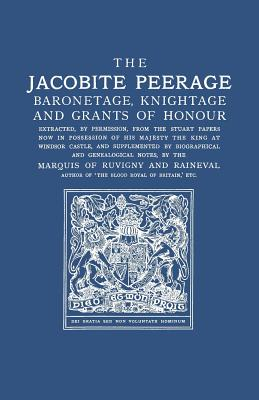 Image for The Jacobite Peerage: Baronetage, Knightage & Grants of Honour