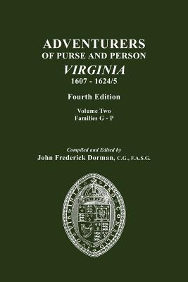 Image for Adventurers of Purse and Person Virginia 1607-1624/5. Fourth Edition. Volume Two, Families G-P
