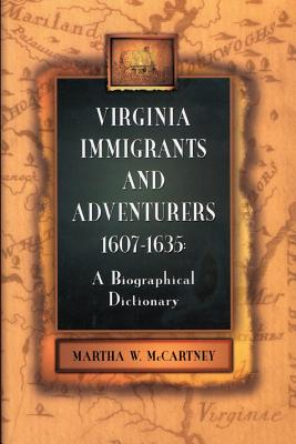 Image for Virginia Immigrants and Adventurers, 1607-1635: A Biographical Dictionary