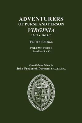 Image for Adventurers of Purse and Person Virginia 1607-1624/25. Fourth Edition. Volume Three, Families R-Z
