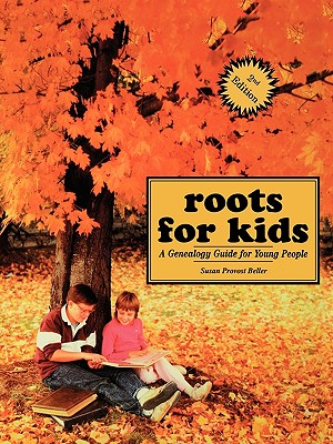 Image for Roots for Kids: A Genealogy Guide for Young People,  2nd Edition