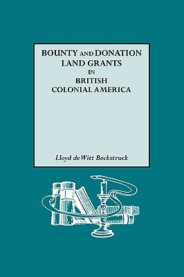 Image for Bounty and Donation Land Grants in British Colonial America