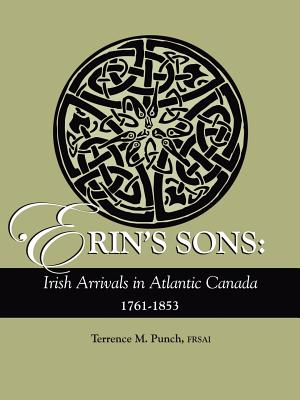 Image for Erin's Sons: Irish Arrivals in Atlantic Canada, 1761-1853