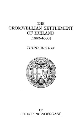 Image for The Cromwellian Settlement of Ireland [1652-1660]: Third Edition