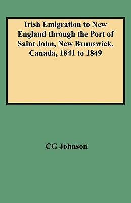 Image for Irish Emigration to New England through the Port of Saint John, New Brunswick, Canada, 1841 to 1849