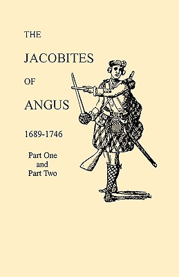 Image for The Jacobites of Angus, 1689-1746