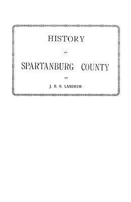 Image for History of Spartanburg County [South Carolina]