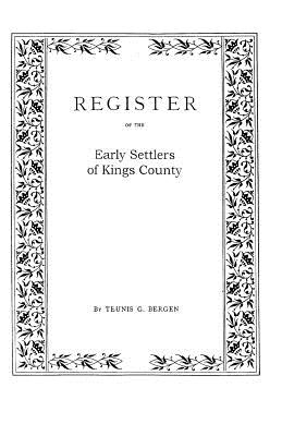 Image for Register . . . of the Early Settlers of Kings County, Long Island, N.Y.