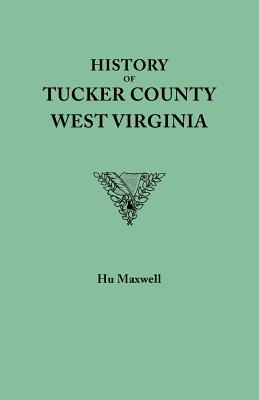 Image for History of Tucker County, West Virginia