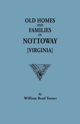 Image for Old Homes and Families in Nottaway