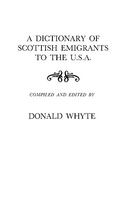 Image for A Dictionary of Scottish Emigrants to the U.S.A.