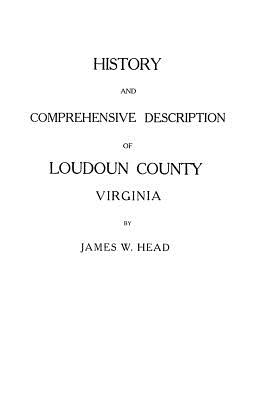 Image for History and Comprehensive Description of Loudoun County, Virginia