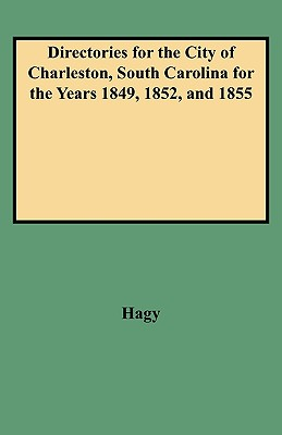Image for Directories for the City of Charleston, South Carolina for the Years 1849, 1852, and 1855