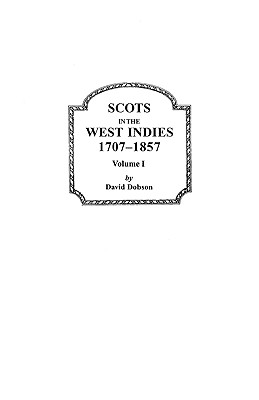 Image for Scots in the West Indies, 1707-1857. Volume I