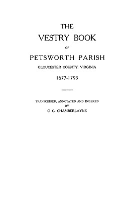 Image for The Vestry Book of Petsworth Parish, Gloucester County, Virginia, 1677-1793