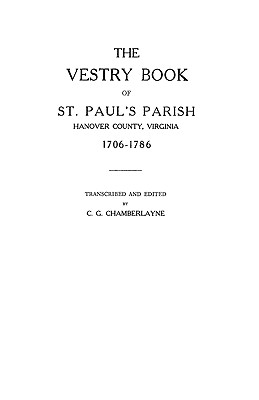 Image for The Vestry Book of St. Paul's Parish, Hanover County, Virginia, 1706-1786