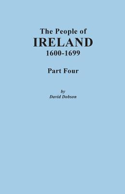Image for The People of Ireland, 1600-1699. Part Four