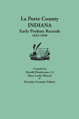 Image for La Porte County, Indiana, Early Probate Records [1833-1850]
