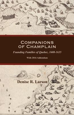 Image for Companions of Champlain: Founding Families of Quebec, 1608-1635. With 2016 Addendum