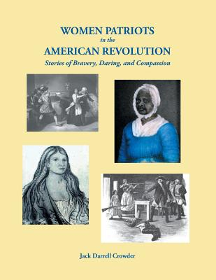 Image for Women Patriots in the American Revolution Stories of Bravery, Daring, and Compassion