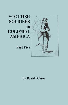 Image for Scottish Soldiers in Colonial America: Part Five