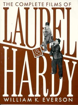 The Complete Films Of Laurel & Hardy (Film Books), Everson, William K.