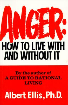 Image for Anger: How to Live With and Without It