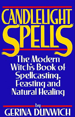 Image for Candlelight Spells: The Modern Witch's Book of Spellcasting, Feasting, and Healing