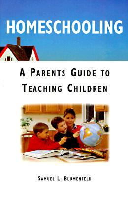 Image for Homeschooling: A Parents Guide to Teaching Children