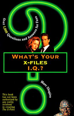 Image for What's Your X-Files' I.Q?: Over 1,000 Questions and Answers for Fans