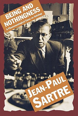 Being And Nothingness: An Essay in Phenomenological Ontology, Jean-Paul Sartre