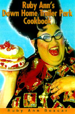 Image for Ruby Ann's Down Home Trailer Park Cookbook