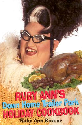 Image for Ruby Anns Down Home Trailer Park Holiday Cookbook