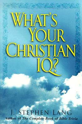 What's Your Christian IQ (First Edition)