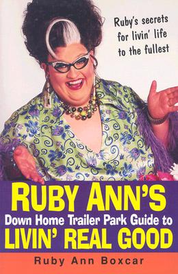 Image for Ruby Ann's Down Home Trailer Park Guide To Livin' Real Good