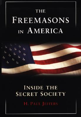 Image for The Freemasons in America: Inside the Secret Society