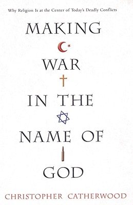 Image for Making War In The Name Of God