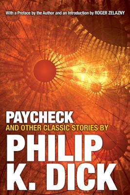 Image for Paycheck and Other Classic Stories By Philip K. Dick