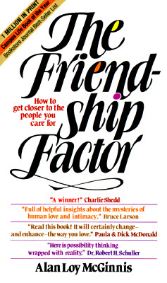 Image for Friendship Factor: How to Get Closer to the People You Care for
